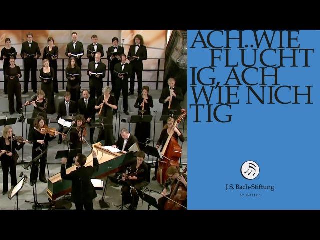 J.S. Bach - Cantata BWV 26 Ach wie flüchtig, ach wie nichtig | 1 Chorus (J. S. Bach Foundation)