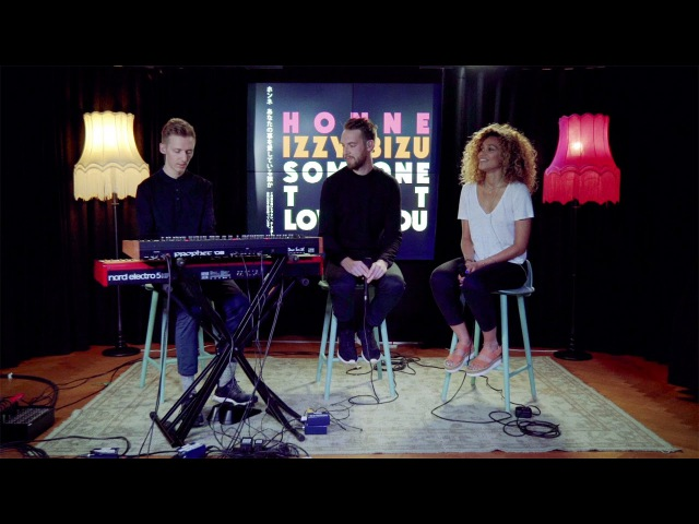 HONNE Izzy Bizu - Someone That Loves You (Late Night Version)