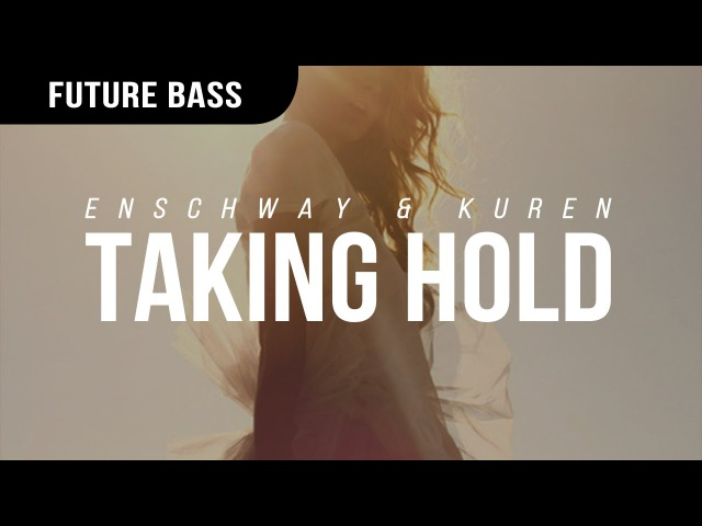 Enschway Kuren - Taking Hold
