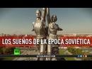 Los sueños de la época soviética - DOCUMENTAL
