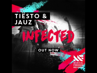 INFECTED - TIËSTO X JAUZ OUT NOW