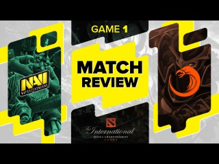MATCH REVIEW: Na`Vi vs TNC Gaming - Game 1 @ The International 6