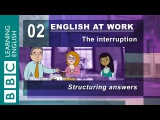 Answering interview questions - 02 - English at Work helps.