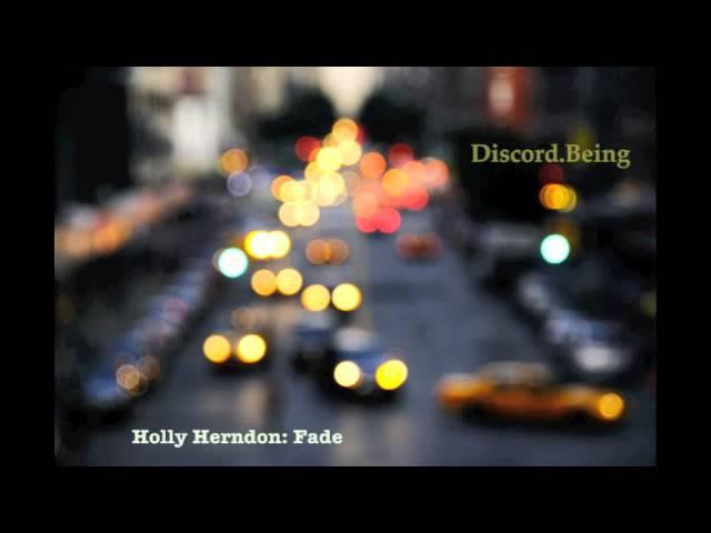 Holly Herndon - Fade