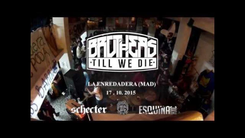 Brothers Till We Die - Full Set @ La Enredadera (MADRID) 17.10. 2015