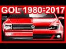HISTÓRIA Volkswagen Gol, Parati, Saveiro Voyage 1980-2017 Gol2017 Voyage 2017 CarroConectado
