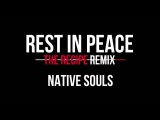 Native Souls - Rest In Peace The Recipe Remix