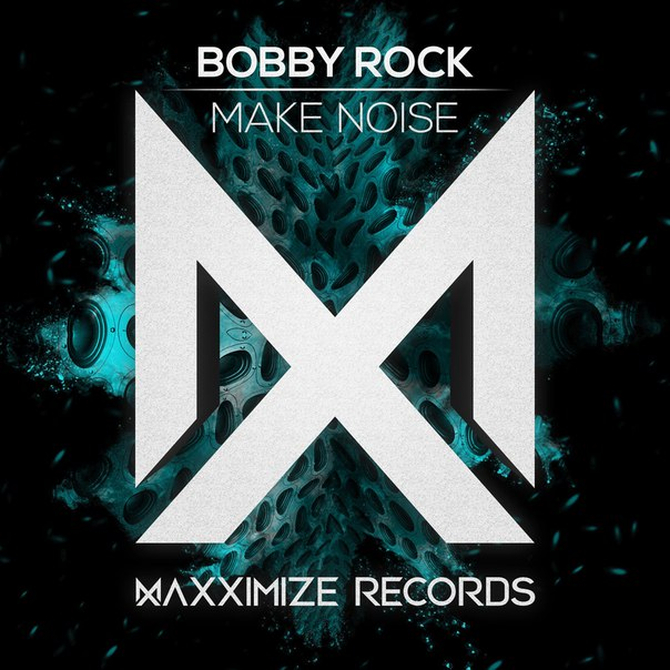 Bobby Rock - Make Noise (Original Mix)