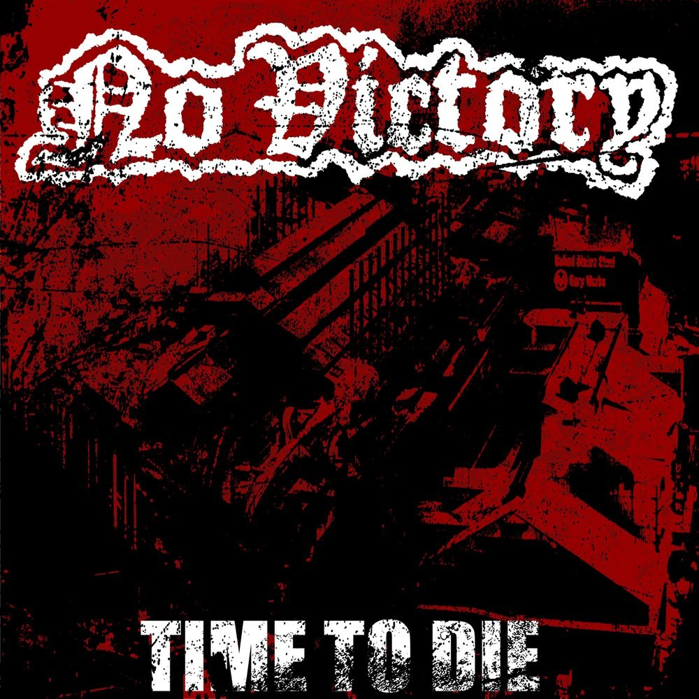 No Victory - Time To Die (2016)