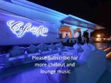 Cafe Del Mar Vol XVII 2013 ( Buddha bar lounge  relaxation meditation chillout music )