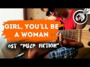 Girl You'll Be A Woman Soon fingerstyle guitar