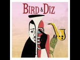 Charlie Parker - Bird and Diz (Not Now Music) Full Album