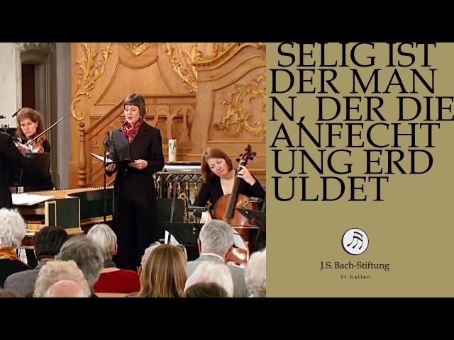 J. S. Bach - Cantata BWV 57 Selig ist der Mann   3 Aria (J. S. Bach Foundation)