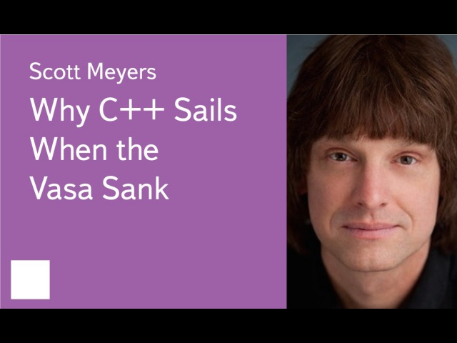 009. Why C Sails When the Vasa Sank - Scott Meyers