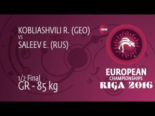 1/2 GR - 85 kg: R. KOBLIASHVILI (GEO) df. E. SALEEV (RUS), 1-1