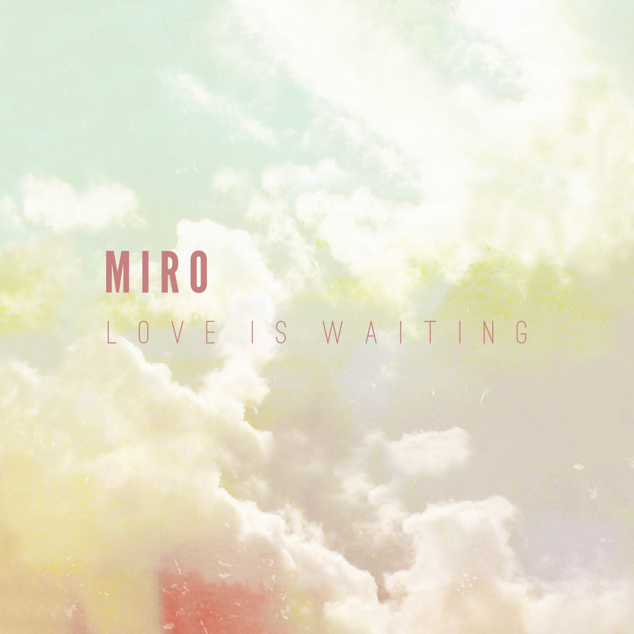 Новый сингл MIRO — Love is Waiting For You