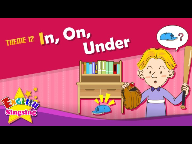 Theme 12. In, On, Under - It is under the table. | ESL Song Story - Learning English for Kids