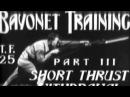 Bayonet Training 1938 US Army Training Film No. 25