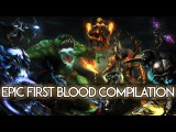 Dota 2 - EPIC FIRST BLOOD Compilation