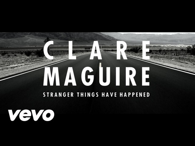 Clare Maguire - Stranger things have happened