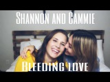 Shannon and Cammie Bleeding Love