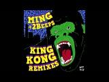 Ming + 2Beeps - King Kong (Casino Gold Remix.)