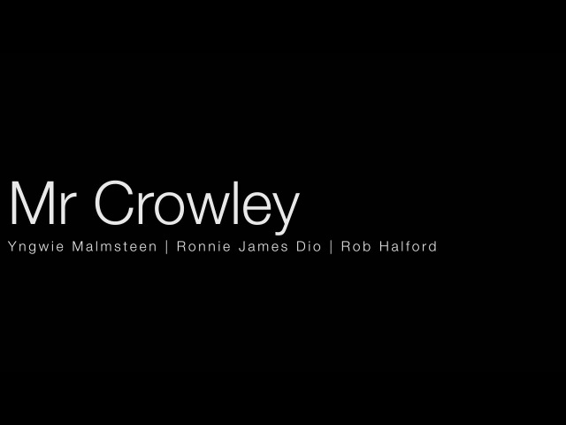 Mr Crowley - Yngwie Malmsteen | Dio | Rob Halfrod