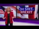 Humour. Oh Shit, Brexit_Full Frontal with Samantha Bee (Intermediate and Upper-)