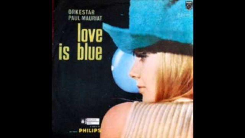 Paul Mauriat His Orchestra - Love Is Blue (L'Amour est Bleu - Instrumental) (1967)