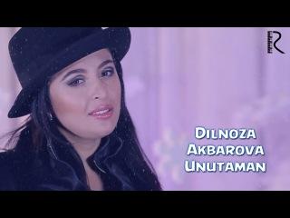 Dilnoza Akbarova - Unutaman | Дилноза Акбарова - Унутаман