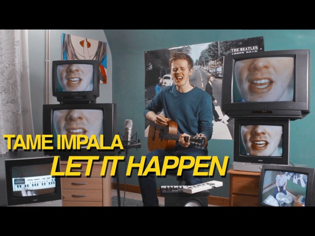 Tame Impala Let It Happen Looping Cover