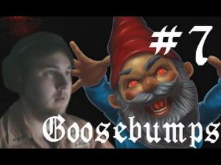 Goosebumps: The Game (Мурашки) #7 (Гномы-гопники)