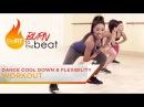 Dance Cool-Down Flexibility Exercises: Burn to the Beat- Keaira LaShae