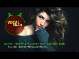 Gareth Emery &amp Alastor feat. London Thor - Hands (Chris Metcalfe Remix)