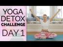 Yoga Detox Challenge   Day 1 - Twist Detox   30 Min Yoga Sequence