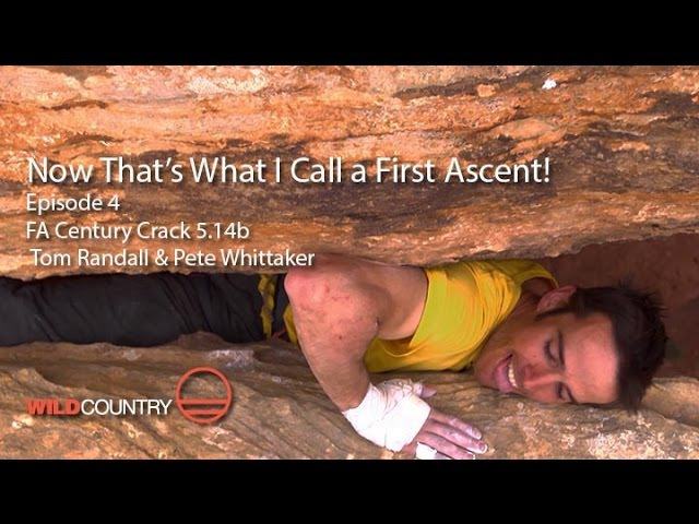 Now That's What I Call a First Ascent - EP4 - Century Crack 5.14b Pete Whittaker Tom Randall