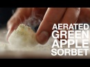 Recipe • Aerated Green Apple Sorbet • ChefSteps