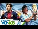 Messi ou Maradona? - Polêmicas Vazias 7