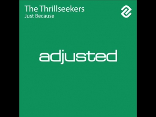 The Thrillseekers - Just Because (Original Mix). [Trance-Epocha]