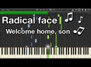 Welcome home son - Radical face