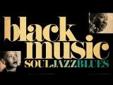 The Best of Black Music - Soul, Jazz &amp Blues Vol. 2