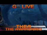 Thea: The Awakening. GS LIVE. Прямая трансляция