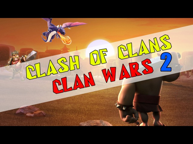 Clash of Сlans: Clan War 2 ✔ (Стрим)