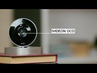 Как перестать беспокоиться и начать жить? Ivideon Oco! Полный обзор IP камеры.