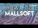 HOW TO MALLSOFT