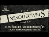 Canal 100 - Reviva Os Inesquec