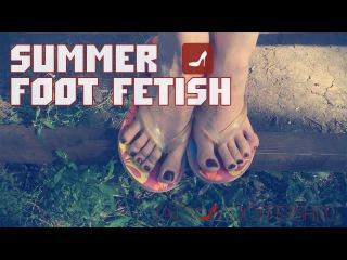 Summer foot fetish part 1 / Летний фут фетиш часть 1
