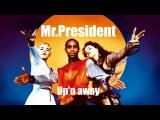 Mr. President - Up'n Away (1995) Full Album