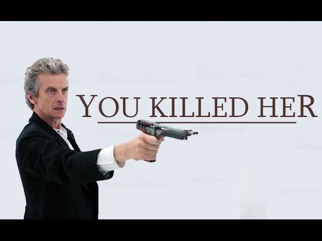 Doctor Who | You Killed Her