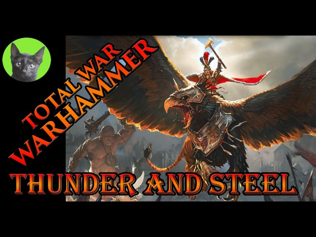 Total War WARHAMMER - Thunder and steel 11 - ledjent/BiA vs Dark Admiral/VM